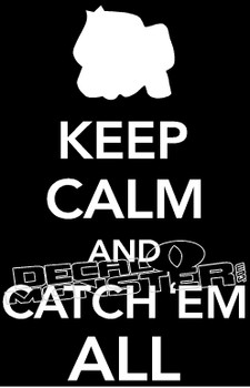 Keep Calm and Catch Em All Pokemon Go Decal Sticker