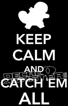 Keep Calm and Catch Em All 2 Pokemon Go Decal Sticker