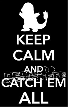 Keep Calm and Catch Em All 4 Pokemon Go Decal Sticker