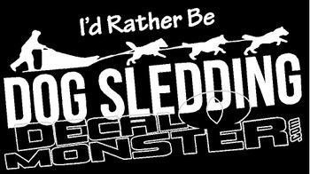 I'd Rather Be Dogsledding Decal Sticker