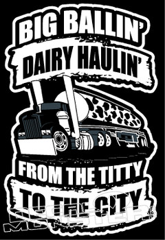 Big Ballin Dairy Haulin from the Titty to the City Decal Sticker