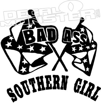 Bad Ass Southern Girl Decal Sticker