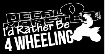 I'd Rather be 4 Wheeling Quad Decal Sticker