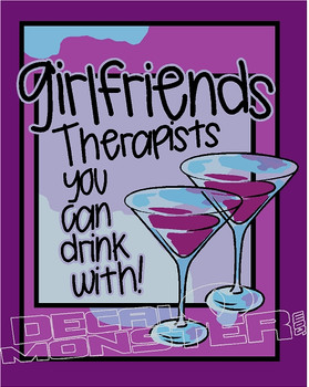Girlfriends are Therapists you can Drink With Decal Sticker
