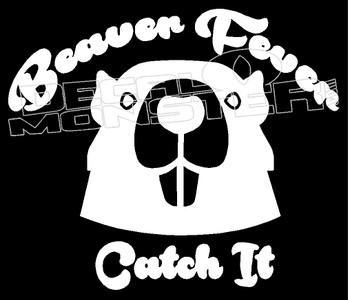 Beaver Fever Hunting Guy Stuff Decal Sticker