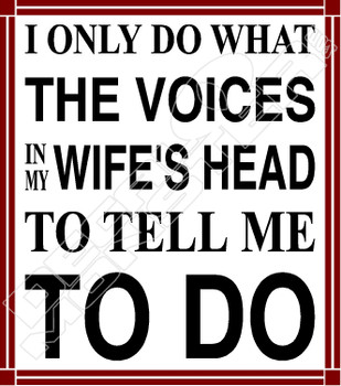 Voices in Wife's Head Funny Decal Sticker