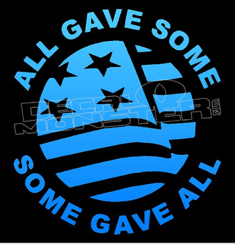 All Gave Some Some Gave All USA Decal Sticker