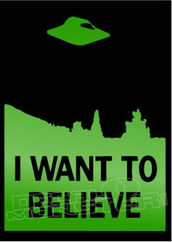 Aliens I Want To Believe Decal Sticker