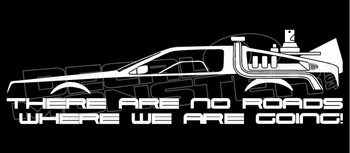 BTTF - There Are No Roads Where We Are Going To Decal Sticker