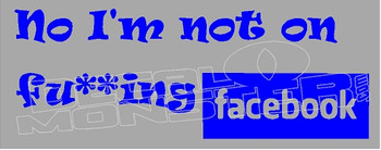 Not On F ing Facebook 1 Decal Sticker