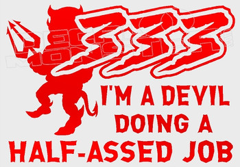 333 Devil Doing a Half-assed Job Decal Sticker