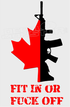 Fit in or Fuck off Maple Leaf Gun Decal Sticker