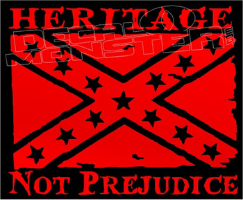 Confederate Heritage Not Prejudice 1 Decal Sticker