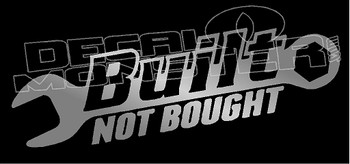 Built not Bought Mechanical Wrench Decal Sticker