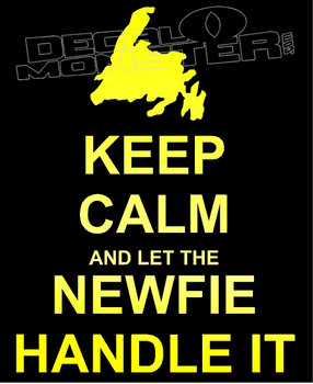 Keep Calm and Let the Newfie Handle It Decal Sticker