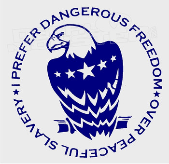 Dangerous Freedom Over Peaceful Slavery USA Decal Sticker