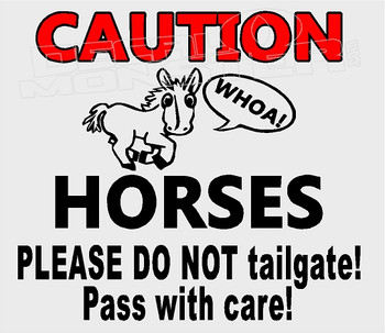 Caution Horses Please do not Tailgate Pass With Care Decal Sticker