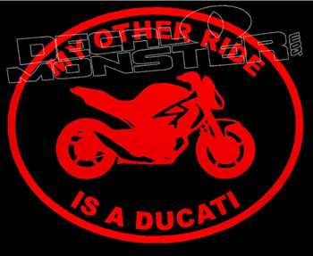 My other ride is a Ducati Motorcycle Decal Sticker