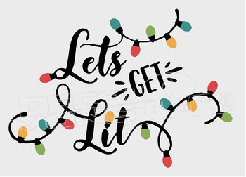 Lets Get Lit Christmas Lights Decal Sticker DM