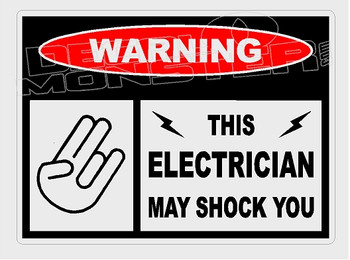 Warning This Electrician May Shock You Decal Sticker