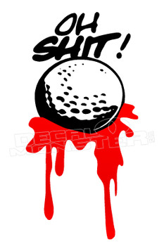 Bloody Golf Ball Oh Shit Decal Sticker