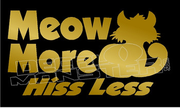 Meow More Hiss Less Decal Sticker