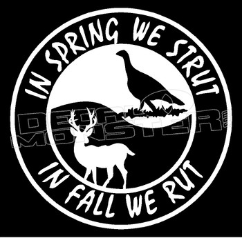 In Spring we strut in Fall we Rut Decal Sticker