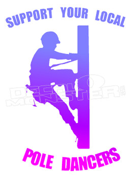 Support Your Local Pole Dancers Decal Sticker