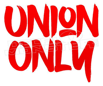 Union Only Decal Sticker