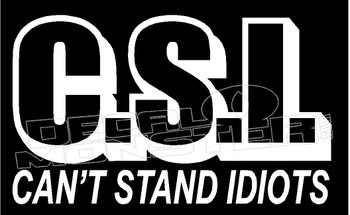 C.S.I. can't stand idiots decal sticker dm