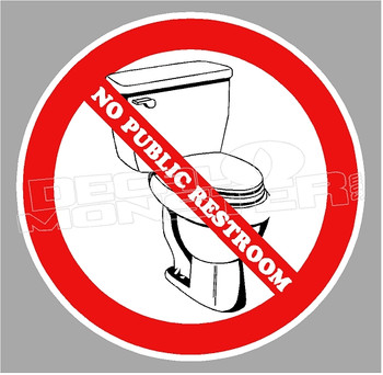 No Public Restroom Decal Sticker DM