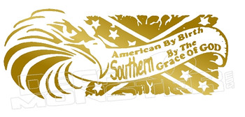 American Birth Southern by the Grace of God Decal Sticker DM