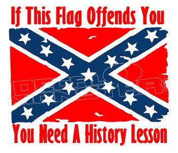 Confederate Flag Offends Need History Lesson Decal Sticker DM