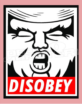 Clothing DISOBEY Trump Funny Decal Sticker DM