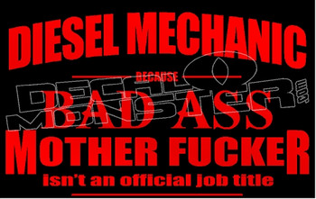 Bad Ass Mother Fucker Diesel Mechanic Decal Sticker