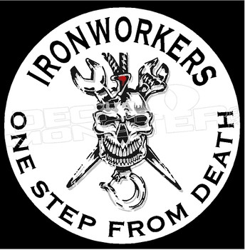 Iron Workers one Step from Death Decal Sticker