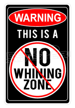 Warning No Whining Zone 1 Decal Sticker