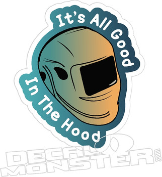 Its All Good In the Hood Welding Decal Sticker