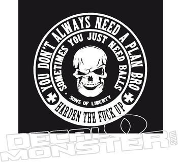 Don't Always Need a Plan Just Balls Funny Decal Sticker