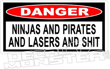 Danger Ninjas Pirates Lasers and Shit Decal Sticker