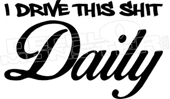Drive This Shit Daily JDM Decal Sticker