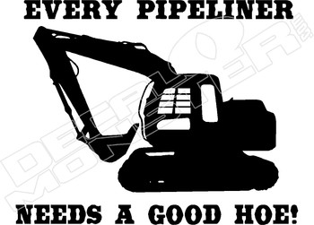 Every Pipeliner Needs a Good Hoe Decal Sticker