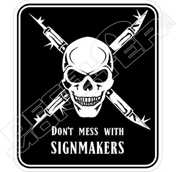 Don't Mess With Signmakers Decal Sticker