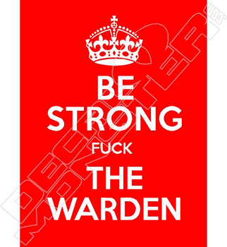 Be Strong Fuck The Warden Decal Sticker