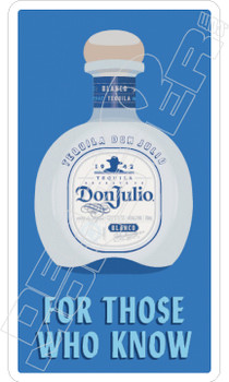 Donjulio For Those Who Know Tequila Decal Sticker