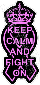 Keep Calm Fight On Cancer Decal Sticker