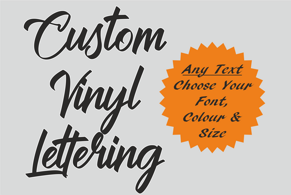 Custom vinyl decal - any text, any font, any colour