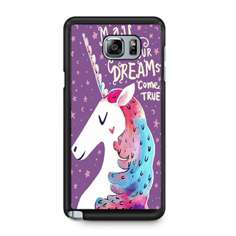 Unicorn May All Your Dreams Come True Samsung Galaxy Note 5 Case