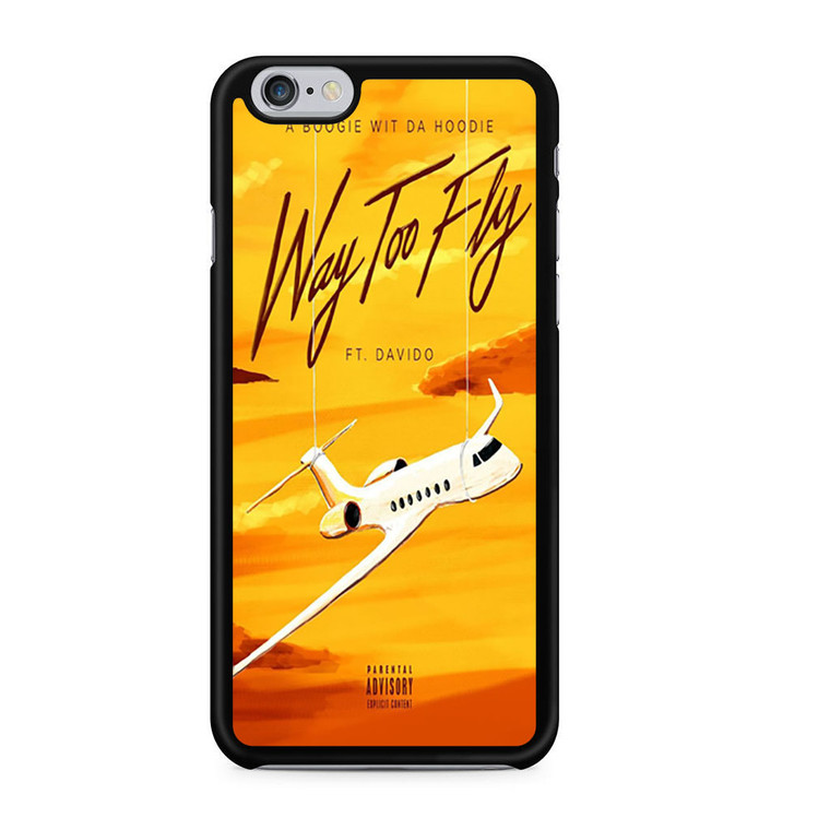 A Boogie Wit Da Hoodie Feat Davido Way Too Fly iPhone 6/6 Plus Case