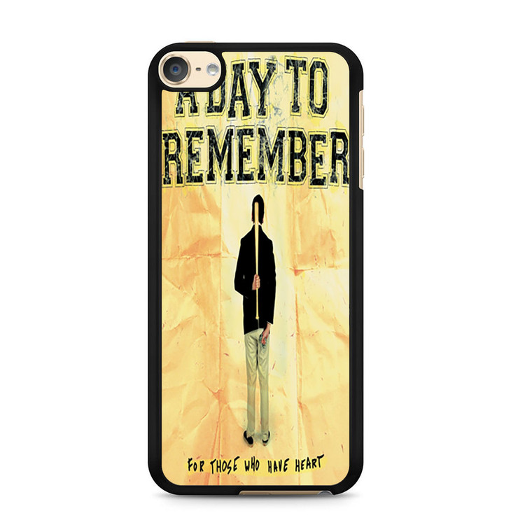 A Day To Remember For Those Who Have Heart iPod Touch 6 Case